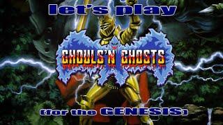 Let's Play Ghouls 'n Ghosts for the Sega Genesis