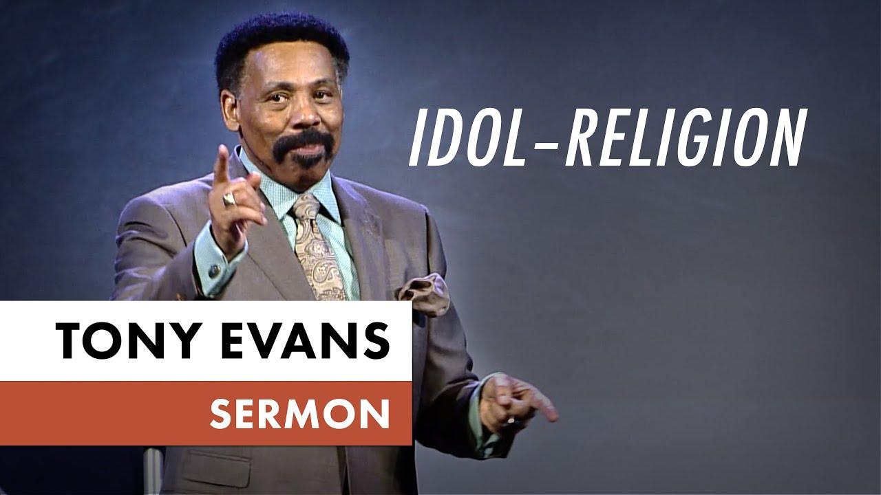 Idol – Religion | Tony Evans Sermon