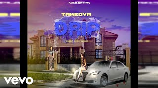 TakeOva - Drip [Official Audio]