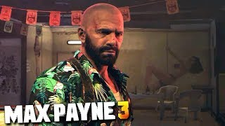 Max Payne 3 - Chapter #7 - A Hangover Sent Direct From Mother Nature (All Collectibles)
