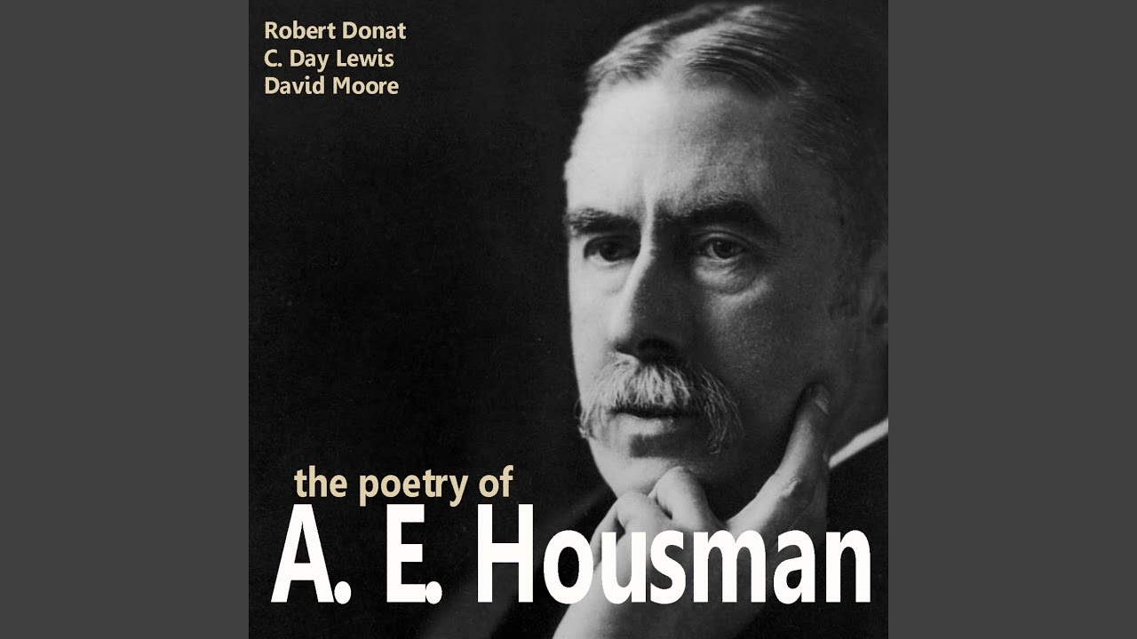 the poetry of a e housman About a e housman alfred edward housman, the eldest son of a bromsgrove solicitor, was born in 1859 he attended bromsgrove school as a dayboy, but soon after he started there his mother fell ill and his father sank into helpless despondency as the eldest child, housman was closest to his mother and spent many hours with her in her final illness.