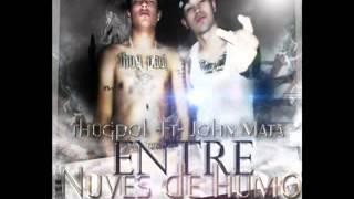 Thug Pol ft John Mata-Entre Nubes De Humo