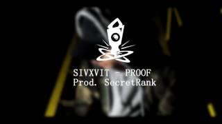 SIVXVIT  -  PROOF  prod. SecretRank