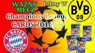 BAYERN - BORUSSIA - Mecz CHAMPIONS LEAGUE CARDS - karty Topps Match Attax 2016/17