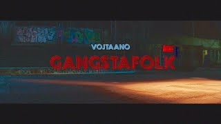 Vojtaano - Gangstafolk (official video)