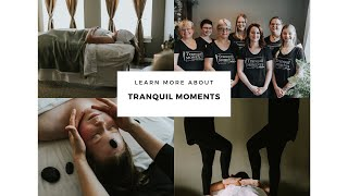 About Tranquil Moments LLC