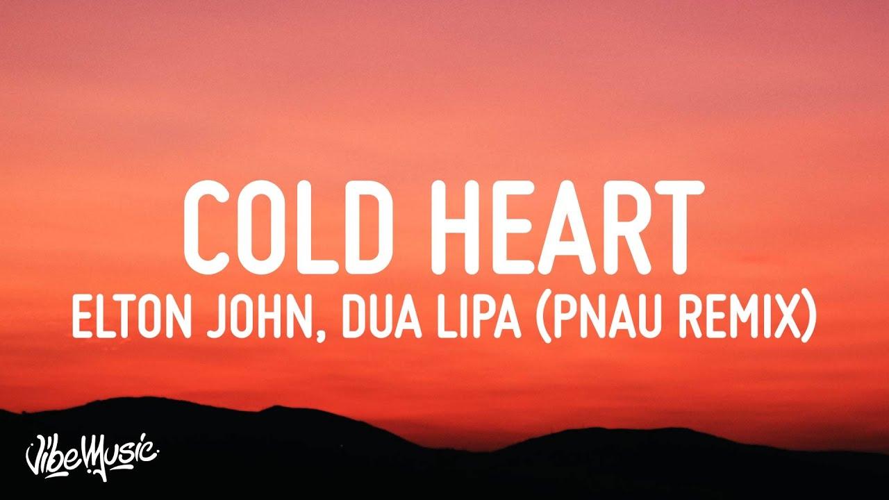 Download Elton John & Dua Lipa - Cold Heart (Lyrics) (PNAU Remix)