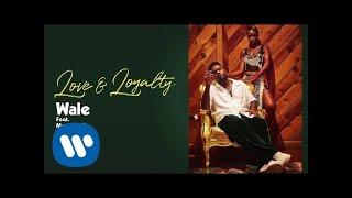 Wale - Love & Loyalty (feat. Mannywellz) [ Audio]