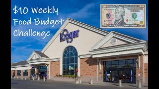 Kroger $10 Weekly Food Budget Challenge: Extreme Budgeting Grocery Haul Shopping With Menu & Recipes