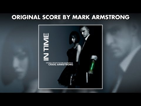 In Time - Official Soundtrack Preview - Craig Armstrong