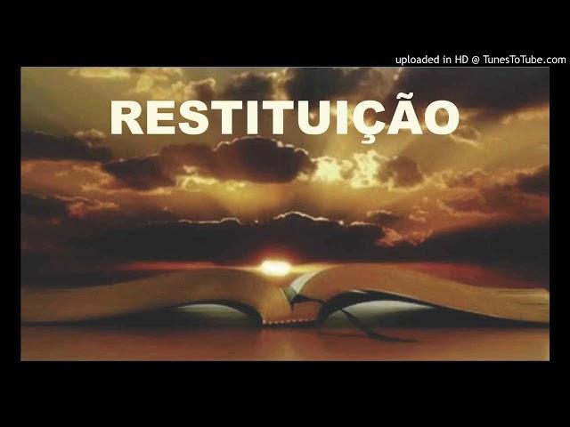 43 Um tempo de Restituição