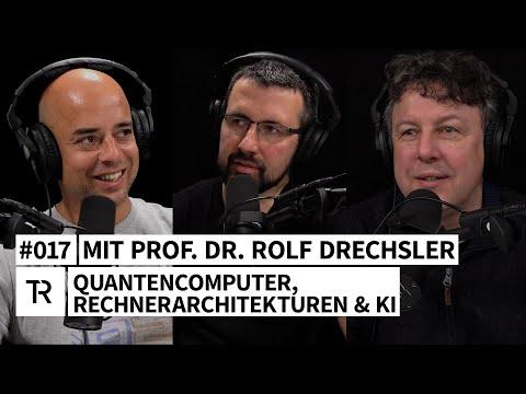 #017 - Quantencomputer, Rechnerarchitekturen & KI - mit Prof. Rolf Drechsler (Uni. Bremen & DFKI)