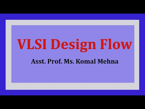VLSI Design Flow, BTech by Miss Komal Mehna, Biyani Groups of Colleges