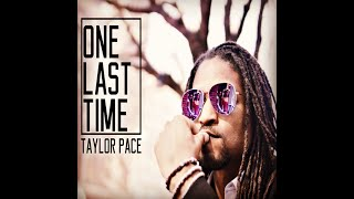 "Taylor Pace: ""One Last Time"" (Official Video 4K)"