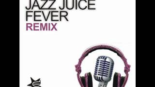 Jazz Juice - Fever (Pagany Jazzy Mix)