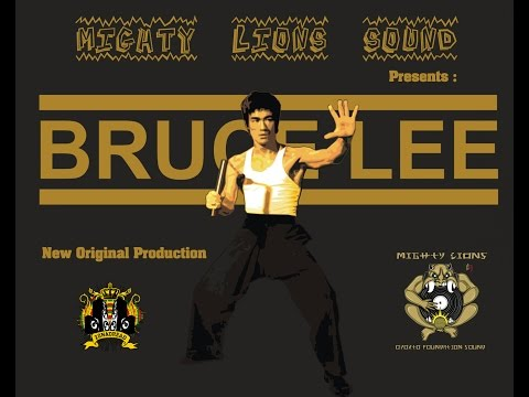 Bruce Lee by Mighty Lions Sound 2k17