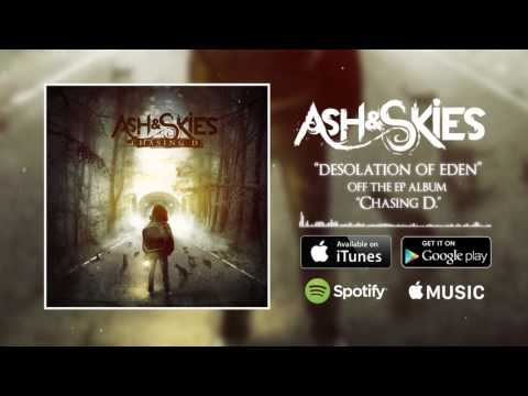 Ash & Skies - Desolation Of Eden