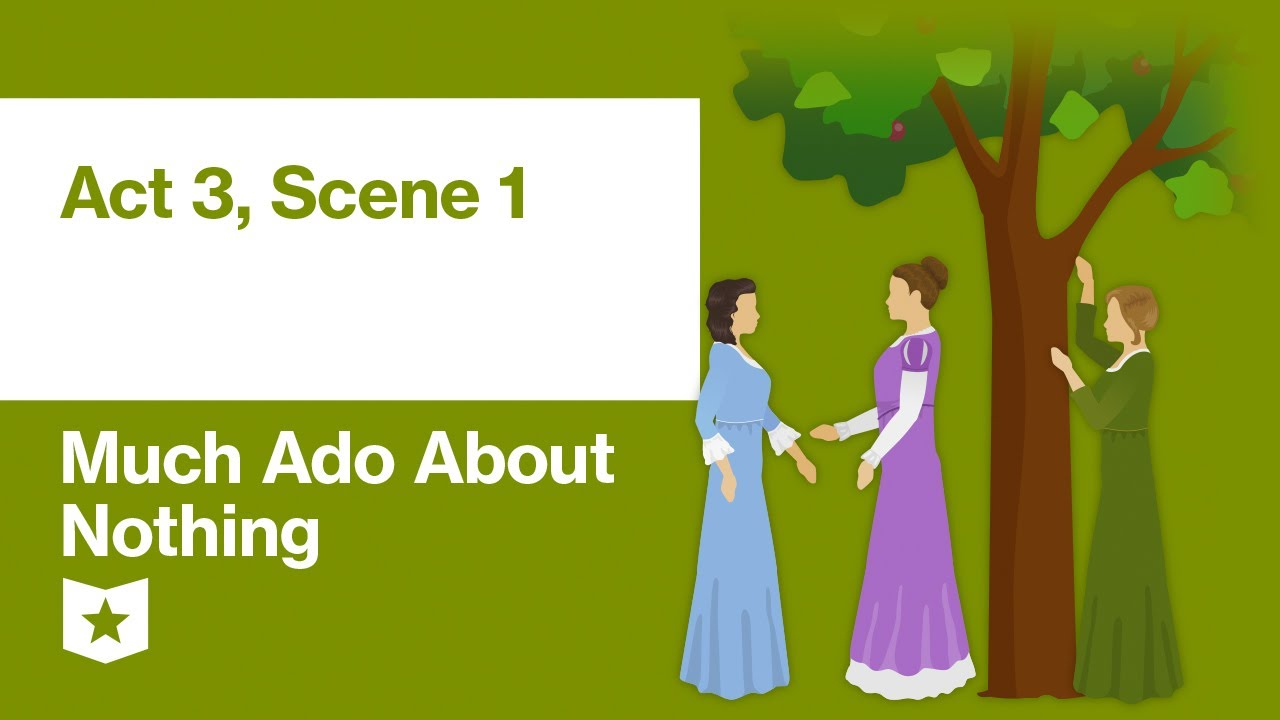 Much Ado About Nothing By William Shakespeare Act 3 Scene 1 Youtube Macbeth Explanation