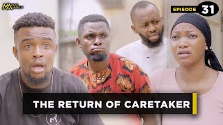 The Return of Caretaker - Episode 31 (Mark Angel Tv)