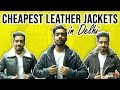 Leather Jacket Market in Delhi | Cheapest Leather Jacket Market | Pure Leather Jackets in Delhi 2018