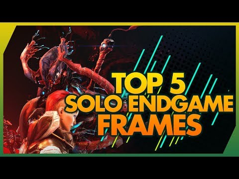 Warframe: TOP 5 BEST SOLO ENDGAME FRAMES TO USE IN 2019 thumbnail