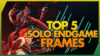 Warframe: Top 5 Best Solo Endgame Frames To Use In 2019