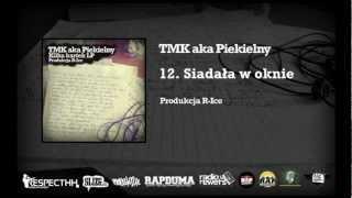 TMK Aka Piekielny / R-Ice - 12. Siadała W Oknie | KILKA KARTEK LP