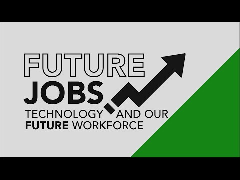 future-jobs:-technology-&-a-changing-workforce