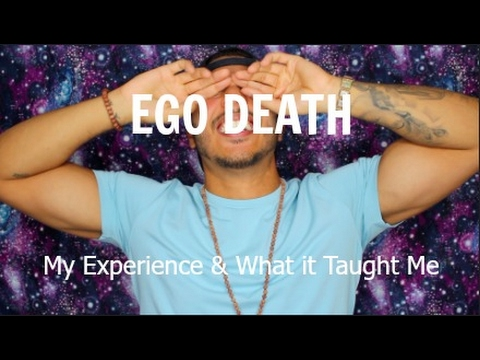 Ego Death - My Experience & What it Taught Me