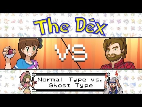 Normal Type vs. Ghost Type! The Dex VS: Episode 9!