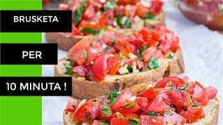Si te Pergatisim Brusketa Klasike Italiane per 10 Minuta  ( SHQIP )