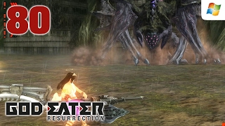 God Eater Resurrection 【PC】 #80 │ GE Burst Act │ No Commentary Playthrough