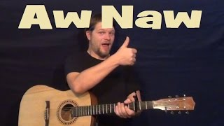 Aw Naw (Chris Young) Easy Strum Guitar Lesson with Licks and Solo TAB ;)
