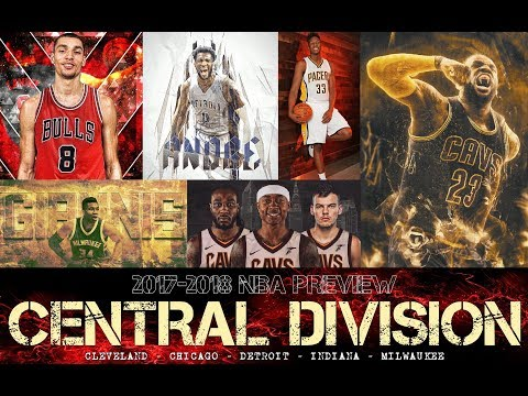 2017-2018 NBA Preview - Central Division