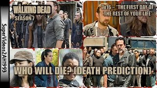 7x16 - Who Will Die? Finale Death Prediction || The Walking Dead Season 7