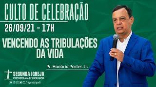 Culto de Celebração - 26/09/2021 - 17h - Pr. Honório Portes Jr. - Vencendo as batalhas da vida