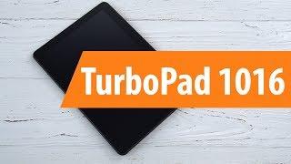 распаковка планшета TurboPad 1016 / Unboxing TurboPad 1016