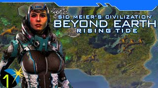 Civilization Beyond Earth: Rising Tide - We Have Arrived! Ep 1