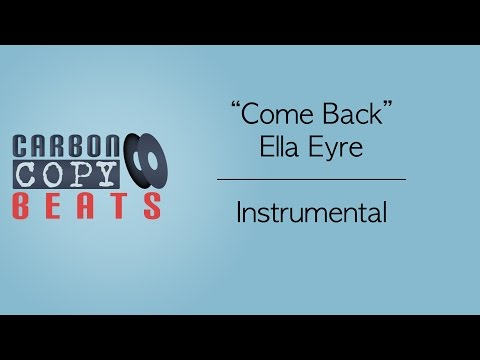 Come Back - Instrumental / Karaoke (In The Style Of Ella Eyre)