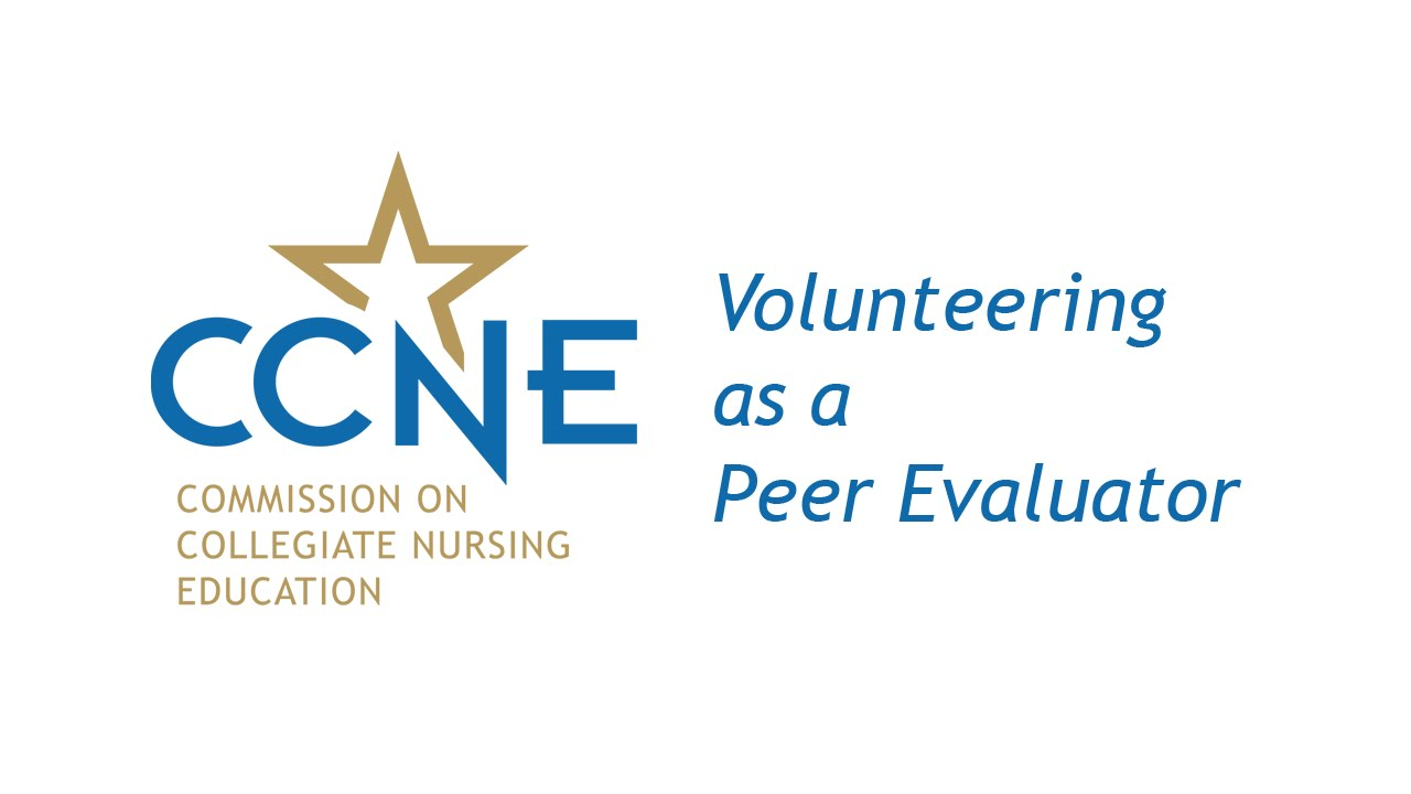 volunteering as a ccne evaluator in the accreditation process - Education Evaluator