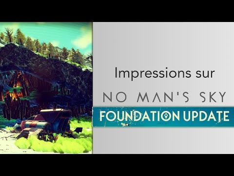 [VOD] No Man's Sky - impressions mise à jour Fondation - Du mieux dans NMS :)