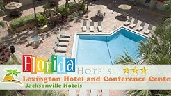Lexington Hotel and Conference Center - Jacksonville / Riverwalk - Jacksonville Hotels, Florida