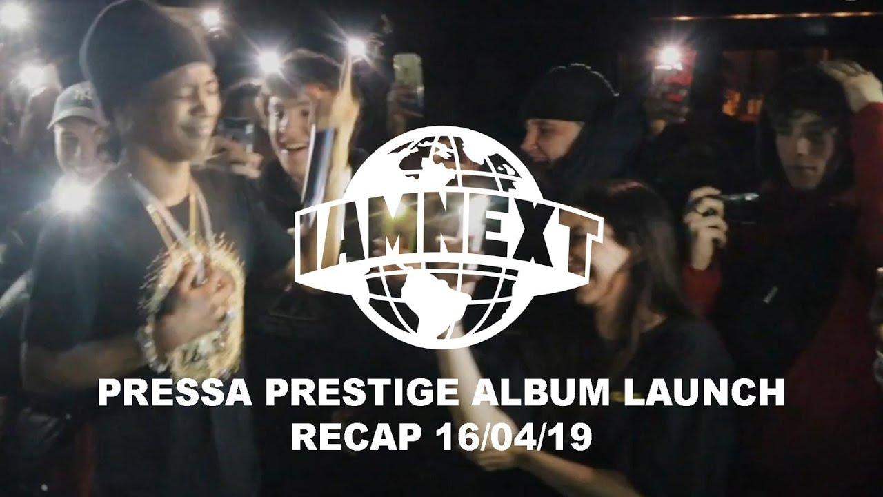 Pressa Prestige album launch London x I AM NEXT [16/04/19] @IAMNEXTPLATFORM
