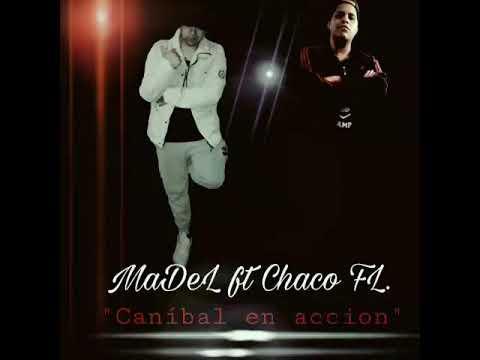 MaDeL Dr Chaco FL. - CANÍBAL EN ACCION.( RAP CONCIENCIA)