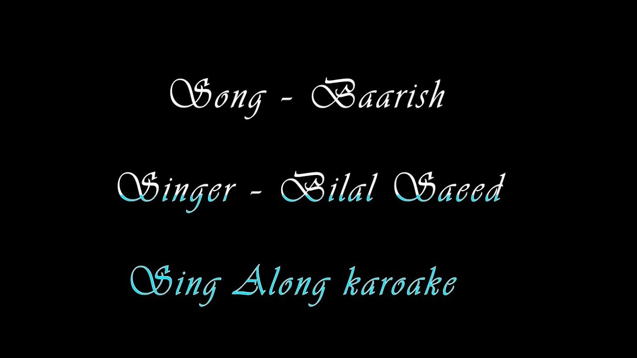 Baarish - Bilal Saeed | 2018 | Karaoke Version