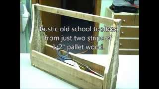 2014 Pallet Up Cycle Challenge Entry - Rustic Old School Toolbox