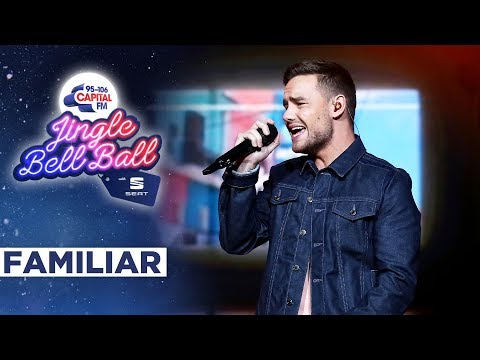 Liam Payne - Familiar (Live at Capital's Jingle Bell Ball 2019)   Capital