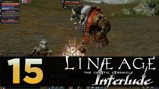 Lineage 2: Interlude - Episode 15 - Quest For Sweet Fluid