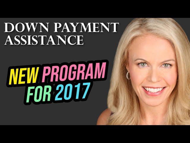NEW Down Payment Assistance Program 2017