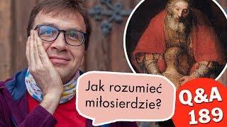 Jak rozumieć miłosierdzie? [Q&A#189] Remigiusz Recław SJ